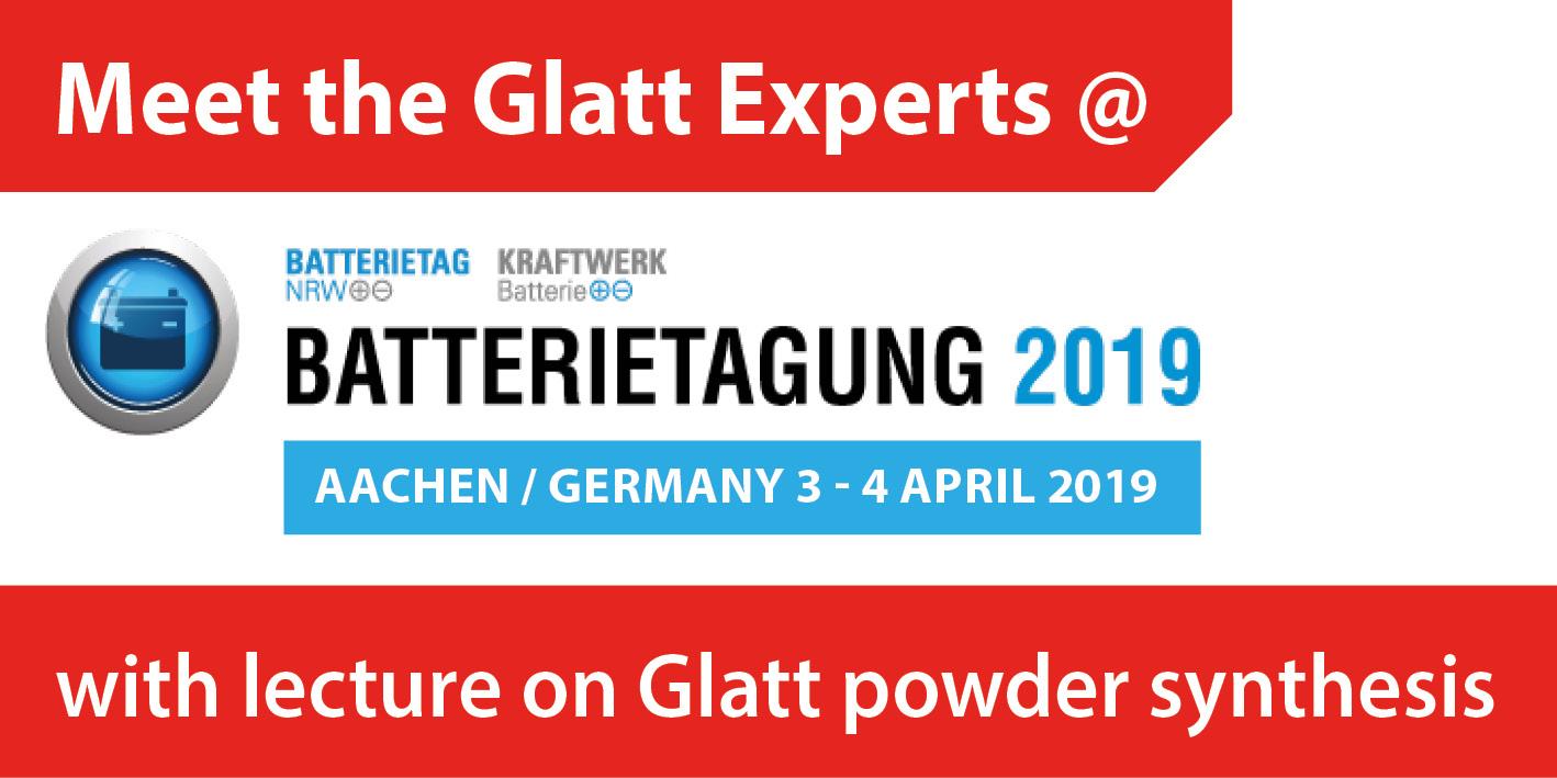 Meet the Glatt Experts @ Batterietagung 2019 in Aachen, Germany