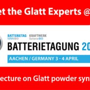 Meet the Glatt Experts @ Batterietagung 2019 in Aachen, Germany