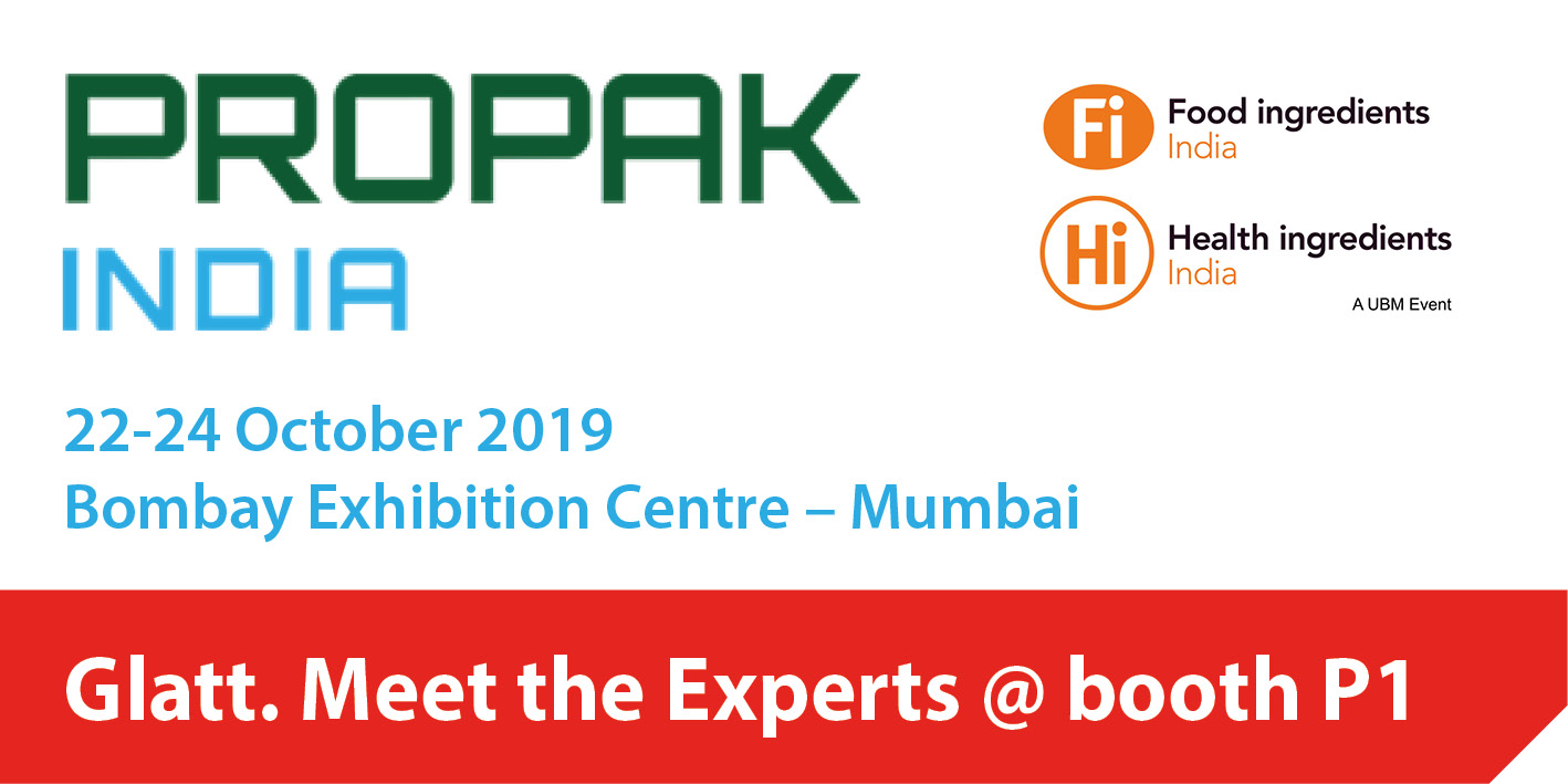 Meet the Glatt Experts @ ProPack India 2019 together with Fi Food Ingredients / Hi Health Ingredients India 2019, 22-24 Oktober in Mumbai
