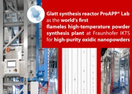 Glatt synthesis reactor ProAPP®Lab as the world's first flameles high-temperature powder synthesis plant at Fraunhofer IKTS for high-purity oxidic nanopowders